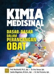 Cover KIMIA MEDISINAL: DASAR-DASAR DALAM PERANCANGAN OBAT oleh Prof. Muchtaridi, Ph.D., Apt