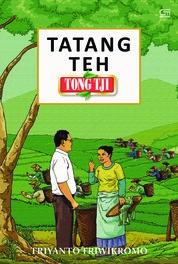 Cover Tatang Teh Tong Tji oleh Triyanto Triwikromo