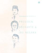 Serangkum Disposisi Presiden Soeharto & Ibu Negara by Donna Sita Indria Cover