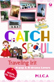 Catch Seoul - Travelling Irit K-pop & K-drama Lovers by M.I.C.A Cover