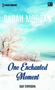 Cover Harlequin: Saat Terpesona (One Enchanted Moment) oleh Sarah Morgan