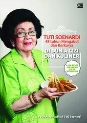 Tuti Soenardi - 48th Mengabdi & Berkarya di Dunia Gizi & Kuliner: 100 Resep Masakan & Kue Indonesia by Tuti Soenardi & Yatie Asfan Lubis Cover