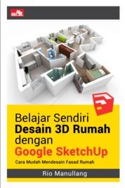 Belajar Sendiri Desain 3D Rumah dengan Google SketchUp by Rio Manullang Cover