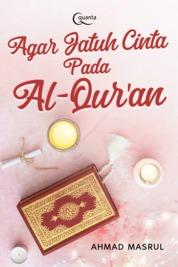 Agar Jatuh Cinta pada Al-Quran by Ahmad Masrul Cover