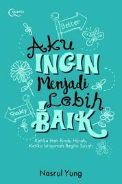 Aku Ingin Menjadi Lebih Baik by Mohamad Nasrul Cover