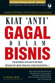 Cover Kiat ANTI GAGAL dalam Bisnis oleh Ir. Hendro, MM