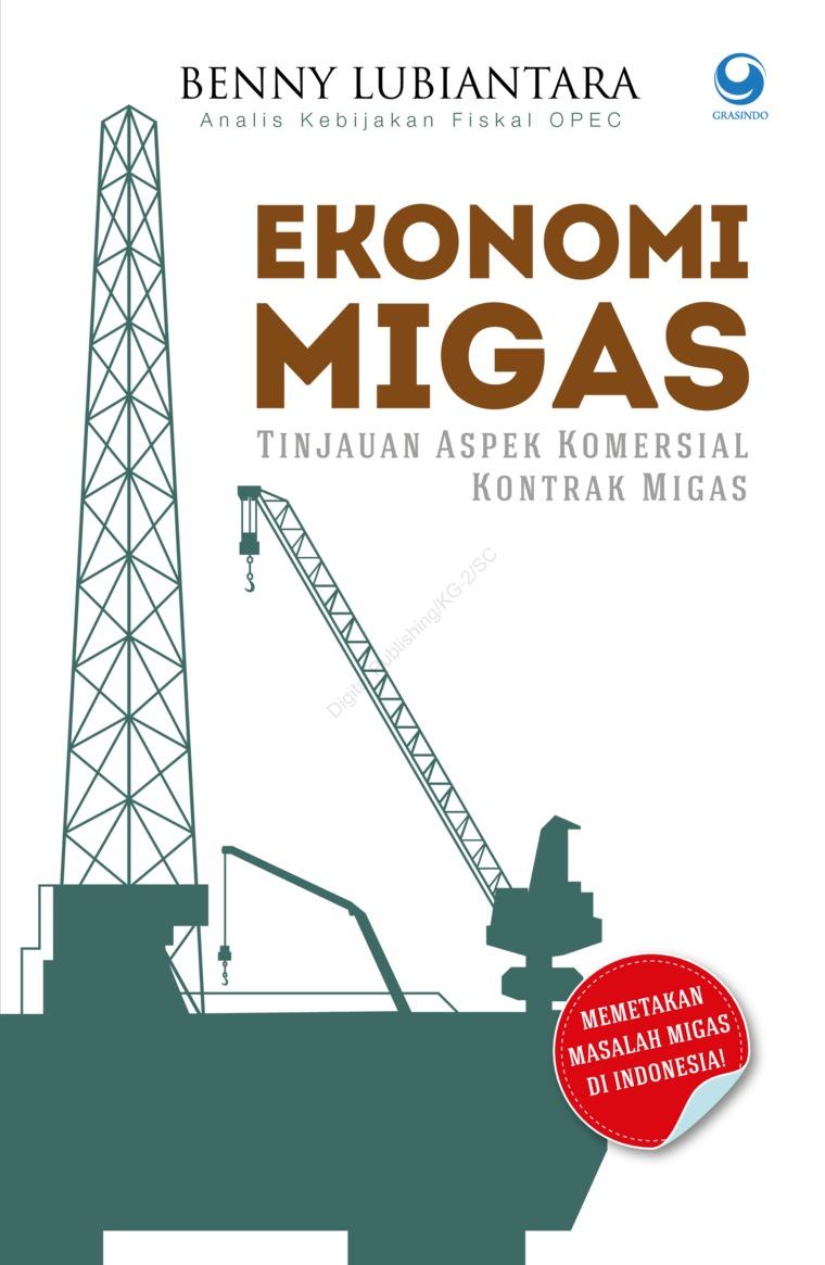 Buku Digital Ekonomi Migas Tinjauan Aspek Komersial Kontrak Migas oleh Benny Lubiantara