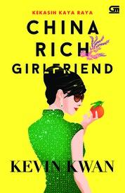 Cover Kekasih Kaya Raya (China Rich Girlfriend) oleh Kevin Kwan