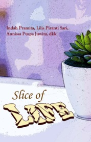 Cover Slice Of Life oleh Indah Pramita