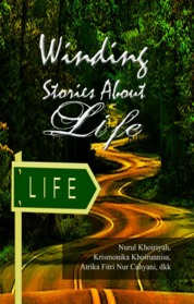 Cover Winding Stories About Life oleh Nurul Khoiriyah