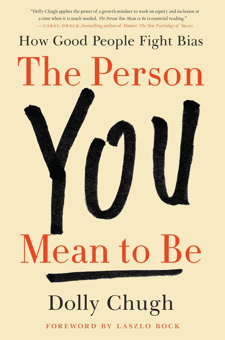 Buku Digital The Person You Mean to Be oleh Dolly Chugh