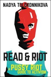 Cover Read & Riot oleh Nadya Tolokonnikova