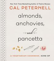 Cover Almonds, Anchovies, and Pancetta oleh Cal Peternell