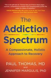 The Addiction Spectrum by Paul Thomas, M.D. Cover