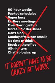 Cover It Doesn't Have to Be Crazy at Work oleh Jason Fried