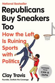Republicans Buy Sneakers Too by Clay Travis Cover