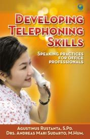 Cover Developing Telephoning Skills oleh Agustinus Rustanta, S.Pd., Drs. Andreas Mari Sudarto, M.Hum.