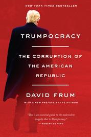 Trumpocracy by David Frum Cover