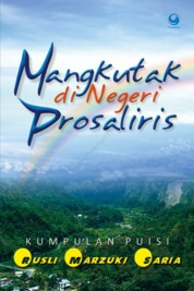 Cover Mangkutak di Negeri Prosaliris oleh Rusli Marzuki Saria