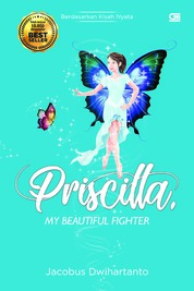Cover Priscilla, My Beautiful Fighter oleh Jacobus Dwihartanto