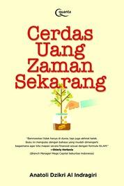 Cover Cerdas Uang Zaman Sekarang oleh Anatoli Dzikri Al Indragiri