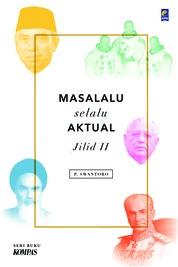 Cover Masalalu Selalu Aktual Jilid II oleh P. Swantoro