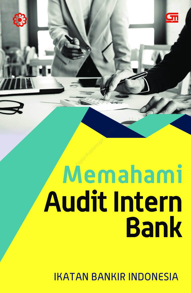 Memahami Audit Intern Perbankan (Ed. Revisi) by Ikatan Bankir Indonesia Digital Book