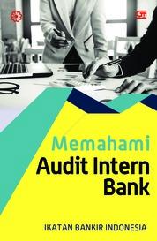 Cover Memahami Audit Intern Perbankan (Ed. Revisi) oleh Ikatan Bankir Indonesia