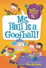 My Weirdest School #12: Ms. Hall Is a Goofball! by Dan Gutman Cover