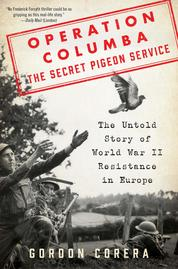 Operation Columba--The Secret Pigeon Service by Gordon Corera Cover