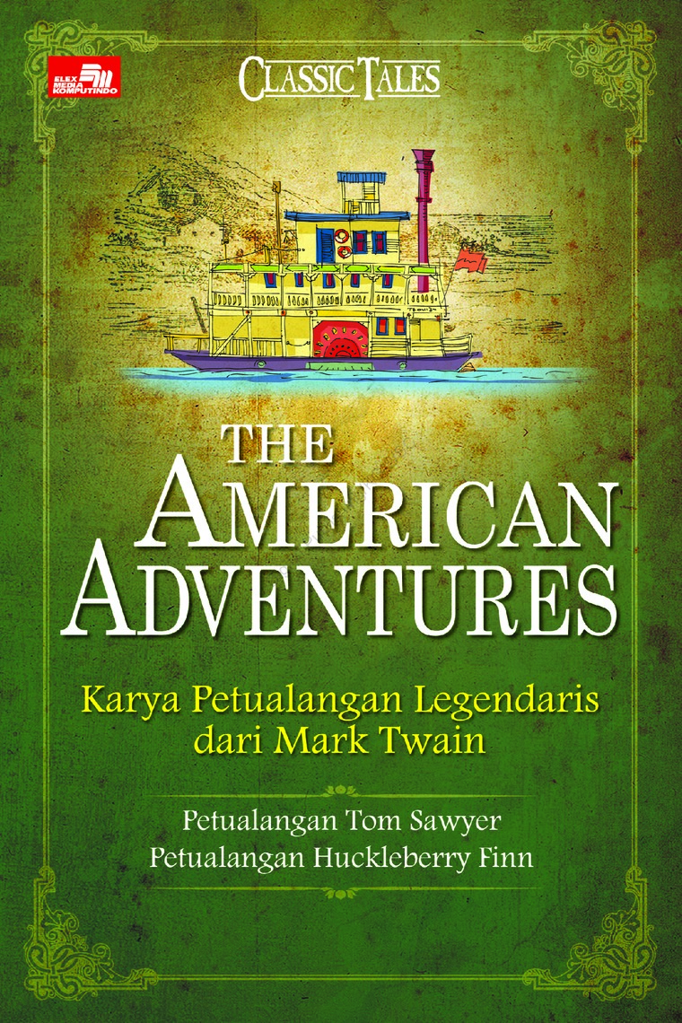 Buku Digital The American Adventures - Karya Petualang Legendaris dari Mark Twain oleh Mark Twain