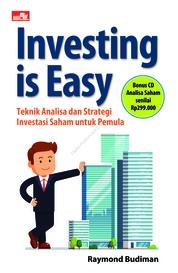 Cover Investing is Easy Teknik Analisa dan Strategi Investasi Saham untuk Pemula oleh Raymond Budiman
