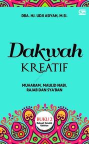 Cover Dakwah Kreatif: Muharram, Maulid Nabi, Rajab dan Sya'ban oleh Dra. Udji Asiyah, M.Si