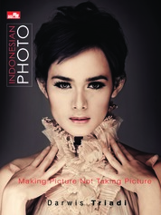 Cover Indonesia Photo-Making Picture Not Taking Picture oleh Darwis Triadi