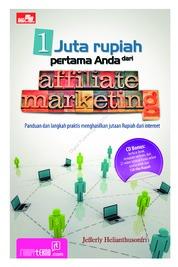 Cover 1 Juta Rupiah Pertama Anda Dari Affiliate Marketing oleh Jefferly Helianthusonfri