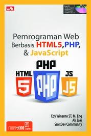 Cover Pemrograman Web Berbasis HTML 5, PHP, Dan JavaScript oleh Edy Winarno ST, M.Eng, Ali Zaki & SmitDev Community
