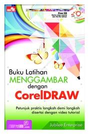 Cover Buku Latihan Menggambar Dengan Coreldraw oleh Jubilee Enterprise