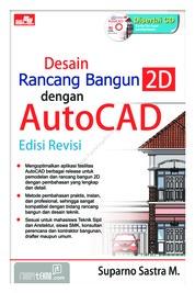 Cover Desain Rancang Bangun 2D Dengan AutoCAD oleh Suparno Sastra M.