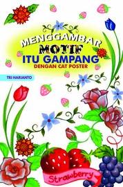 Cover MENGGAMBAR MOTIF ITU GAMPANG SERI 1 oleh Tri Harianto