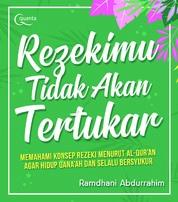 Cover Rezekimu Tidak Akan Tertukar oleh Ramdhani Abdurrahim