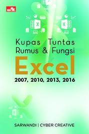 Kupas Tuntas Rumus & Fungsi Excel 2007, 2010, 2013, 2016 by Sarwandi & Cyber Creative Cover