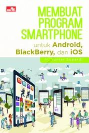 Cover Membuat Program Smartphone untuk Android, BlackBerry, dan iOS oleh Ir. Yuniar Supardi