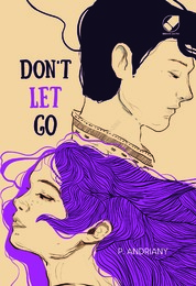 Dont Let Go by P Andriany Cover