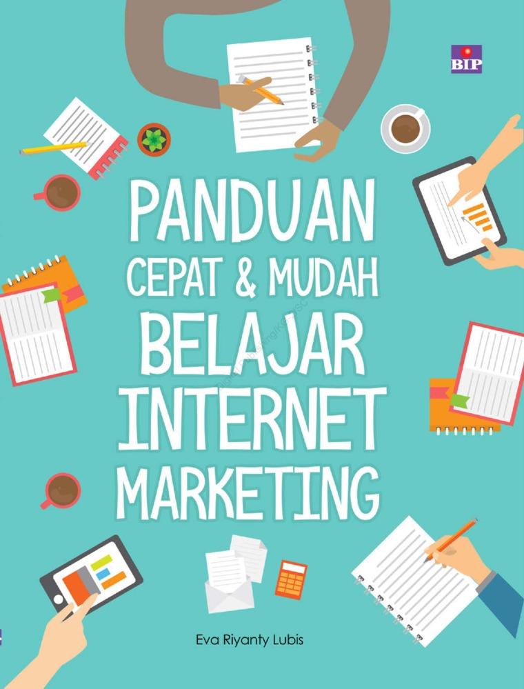 Panduan Cepat dan Mudah Belajar Internet Marketing by Eva Riyanty Lubis Digital Book