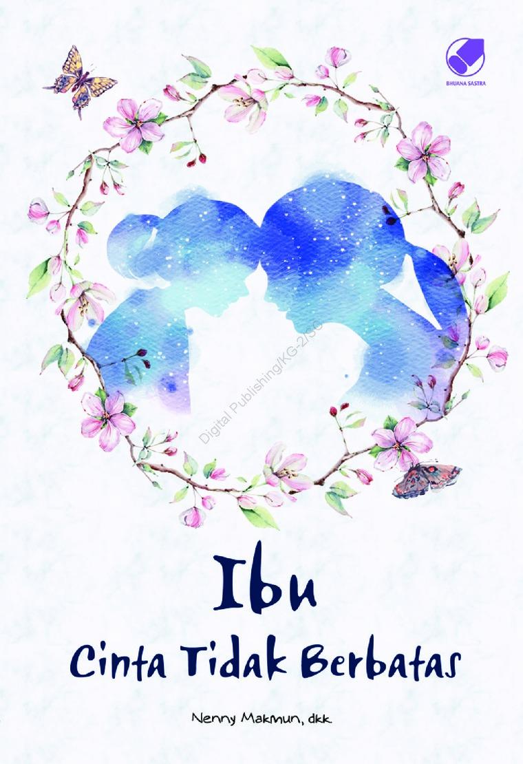 Ibu Cinta Tidak Berbatas by Nenny Makmun, dkk. Digital Book