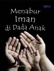 Cover Menabur Iman di Dada Anak oleh Wulan Mulya Pratiwi, S.St. Keb