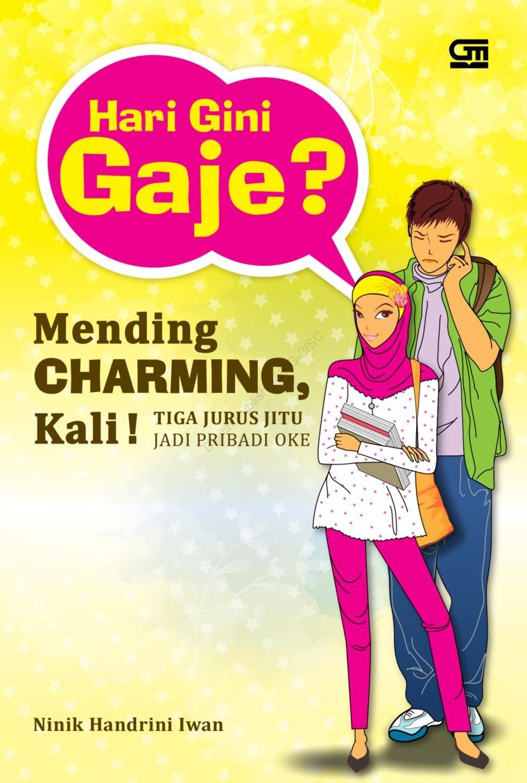 Buku Digital Hari Gini Gaje? Mending Charming, Kali! oleh Ninik Handrini Iwan