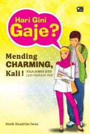 Cover Hari Gini Gaje? Mending Charming, Kali! oleh Ninik Handrini Iwan