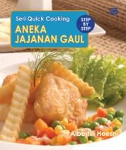 Cover Seri Quick Cooking: Aneka Jajanan Gaul oleh Albertin Hoesni