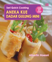 Cover Seri Quick Cooking: Aneka Kue Dadar Gulung Mini oleh Albertin Hoesni